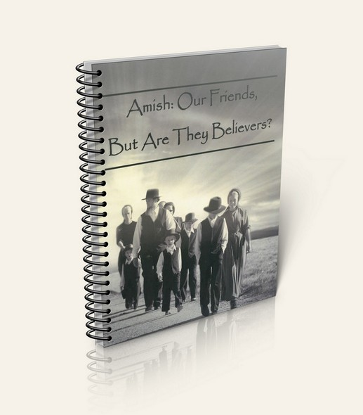 Amish: Our Friends, But Are They Believers? (Booklet)