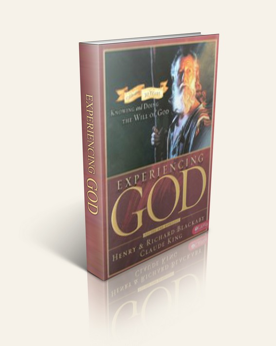 Experiencing God: Knowing and Doing The Will of God (By: Henry Blackaby, Richard Blackaby, and Claude King)
