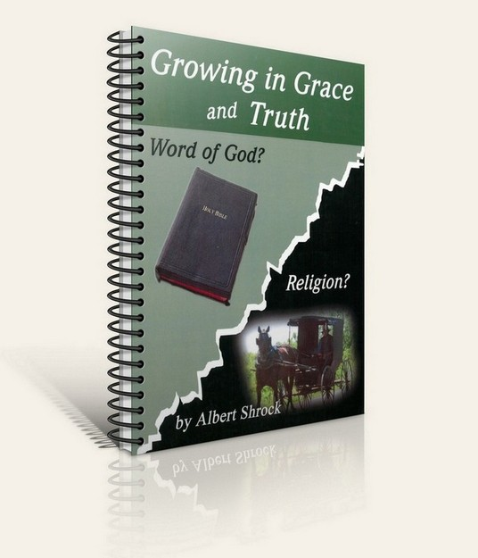 Growing in Grace and Truth (By: Albert Shrock)