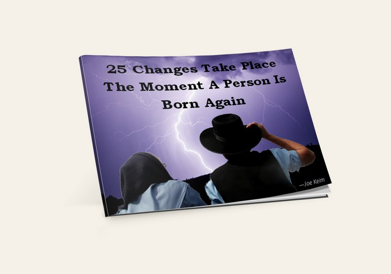25 Changes Take Place the Moment a Person is Born Again (By: Joe Keim)
