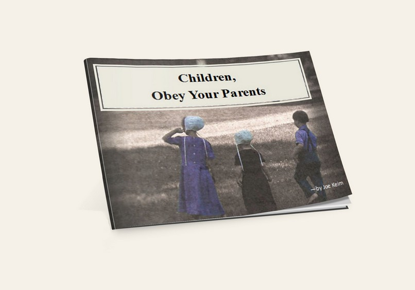 Children, Obey Your Parents (By: Joe Keim)