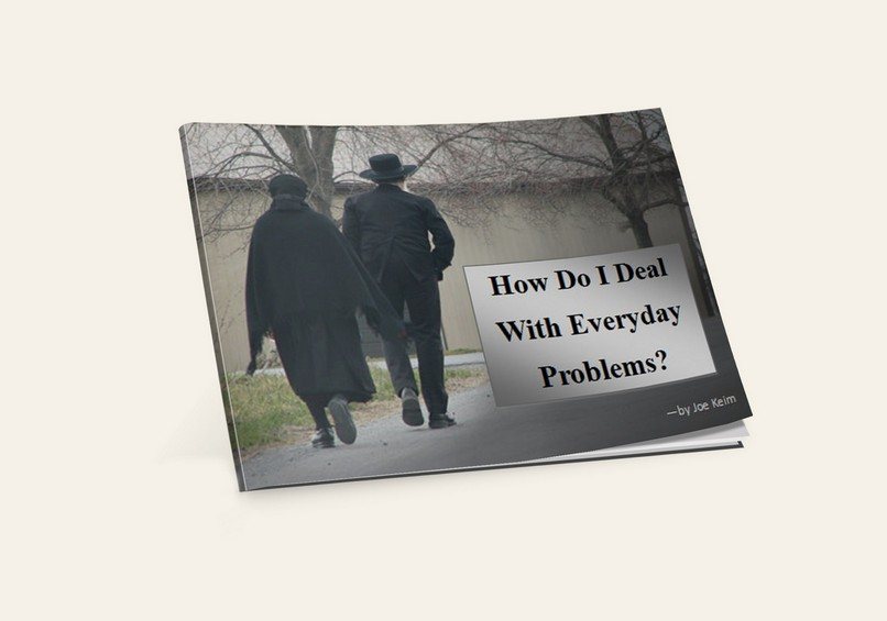 How Do I Deal With Everyday Problems? (By: Joe Keim)