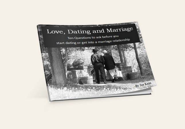 Love, Dating, and Marriage (By: Joe Keim)