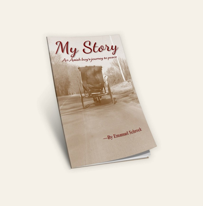 My Story: An Amish Boy's Journey to Peace - Booklet (By: Emanuel Schrock)