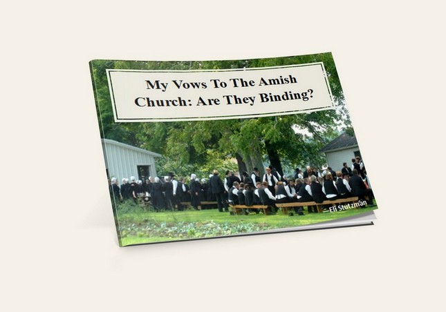 My Amish Vows to the Church: Are They Binding? (By: Eli Stutzman and Joe Keim)