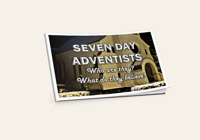Seven Day Adventists: Who Are They? What Do They Believe?
