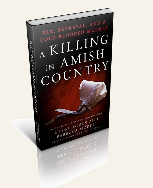 A Killing in Amish Country (By: Gregg Olsen and Rebecca Morris)