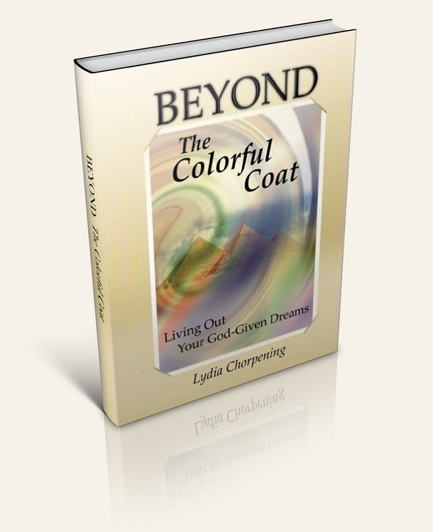 Beyond the Colorful Coat (Living Out Your God-Given Dreams)  (By: Lydia Chorpening)